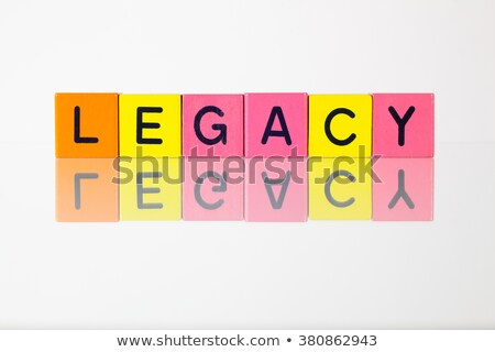 Legacy - an inscription from children's blocks Stock photo © CaptureLight