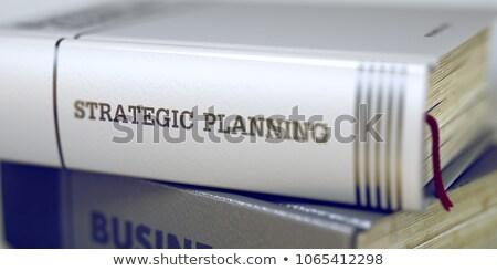 Book Title on the Spine - Strategic Planning. 3d Stock photo © tashatuvango