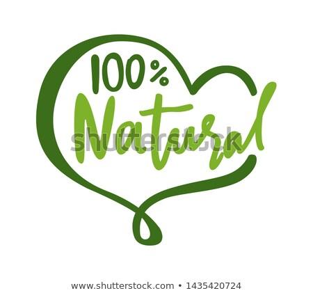 100 percent natural lettering heart shape frame stock photo © robuart