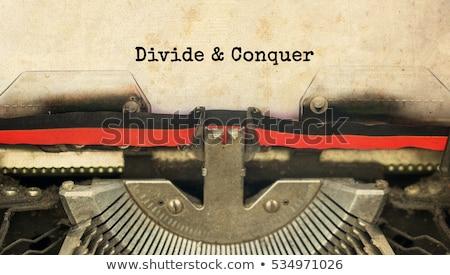 Divide and conquer Stock photo © stevanovicigor