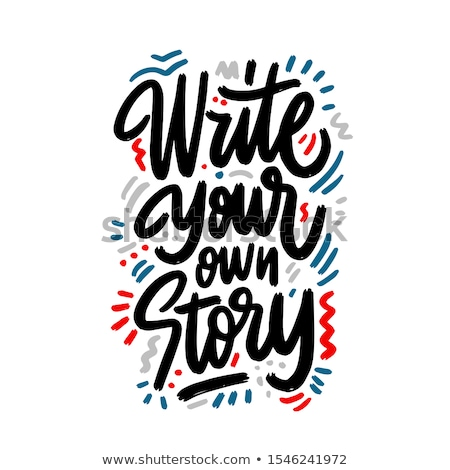 Write your own story, hand lettering typography modern poster design Stock photo © BlueLela