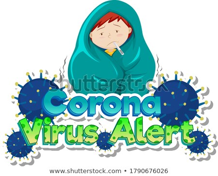 Coronavirus theme with sick boy with fever Stock photo © bluering
