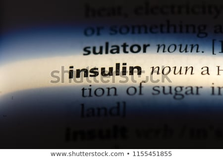 insulin dictionary definition stock photo © chris2766