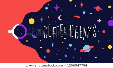 Stock photo: Coffee cup with universe dreams and text phrase Coffee Dreams
