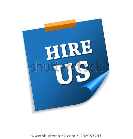 Hire Us Blue Sticky Notes Vector Icon Design Stock photo © rizwanali3d