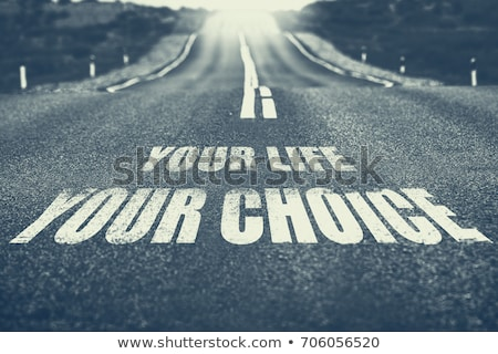 Your life is your decision. Stock photo © Fisher
