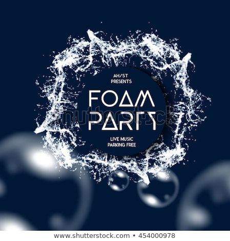 Foam party vector Stock photo © m_pavlov