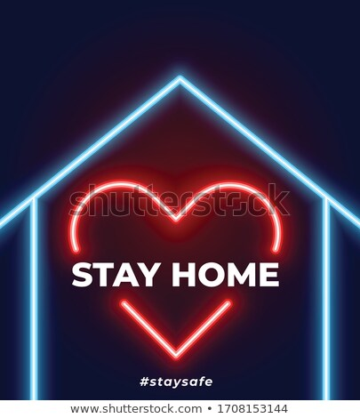 stay home stay safe neon heart and house background Stock photo © SArts