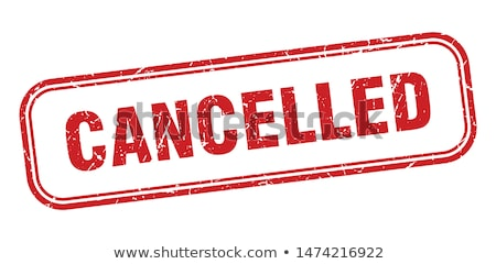 Cancelled Stock photo © leeser