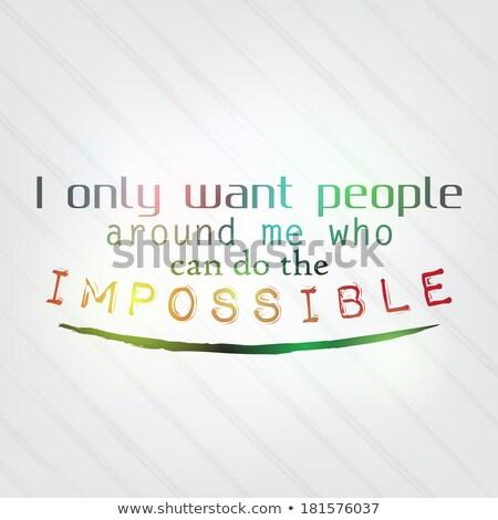 人 周りに 私に することができます 不可能 やる気を起こさせる ストックフォト © maxmitzu