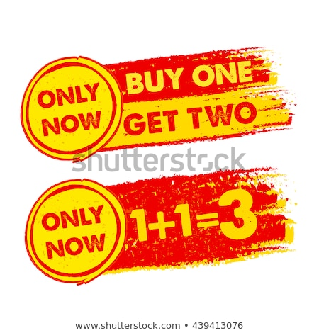 Only Now Buy One Get Two 1 Plus 1 Is 3 Drawn Labels Stockfoto © marinini