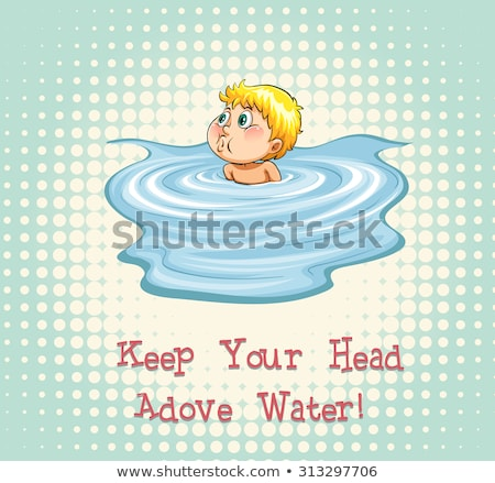 Head above the water idiom Stock photo © bluering