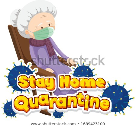 Font design for word stay home quarantine with old woman on the  Stock photo © bluering