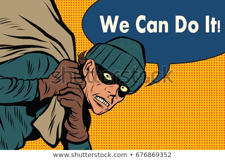 Thief robbed bank. we can do it Stock photo © studiostoks