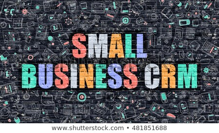 Multicolor Small Business CRM on Dark Brickwall. Doodle Style. Stock photo © tashatuvango