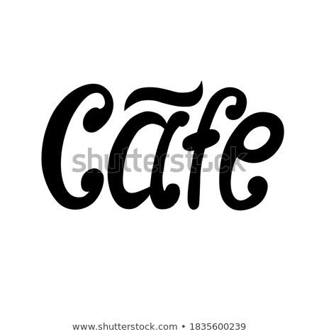 Cafe word Stock photo © fuzzbones0