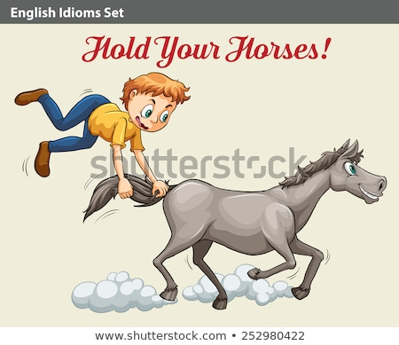 An idiom showing a boy holding the horse Stock photo © bluering