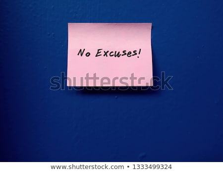No excuses on notepad Stock photo © fuzzbones0