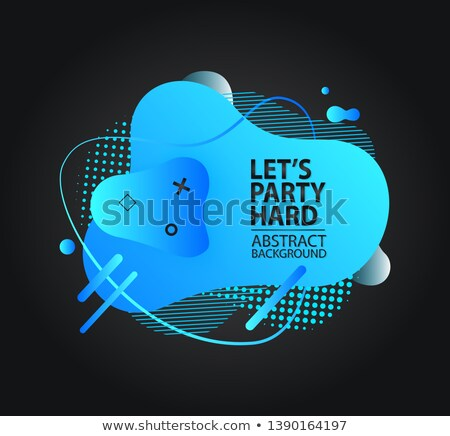 Lets Party Hard Abstract Vector Liquid Tag Stock photo © robuart