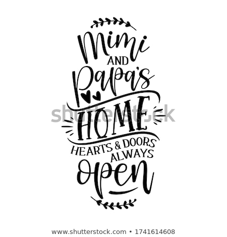 Mimi and papa's home. Hearts and doors always open Stock photo © Zsuskaa