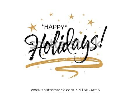Glücklich Feiertage schönen Grußkarte Schriftkunst schwarz Stock foto © MarySan