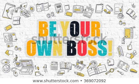 Be Your Own Boss Concept with Doodle Design Icons. Stock photo © tashatuvango