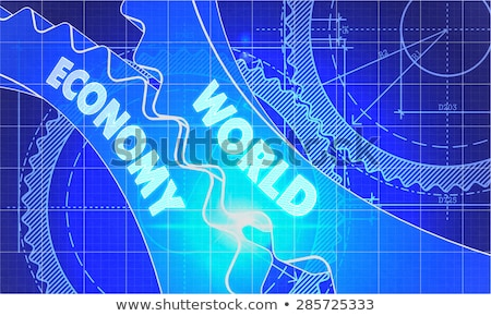 World Economy on the Gears. Blueprint Style. Stock photo © tashatuvango