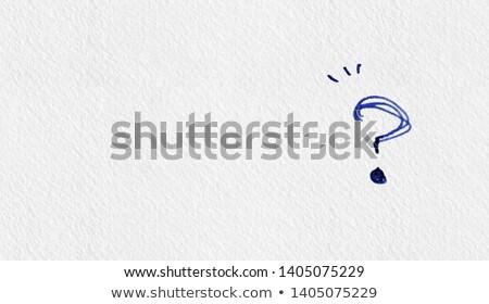 вопросы написанный синий чернила белый бумаги Сток-фото © latent