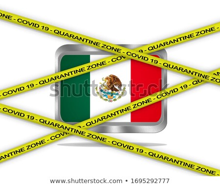 Mexico flag illustration. Coronavirus danger area, quarantined country. Stock photo © asturianu