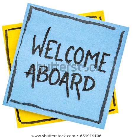 welcome aboard sticky note stock photo © ivelin