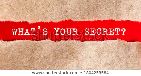 What Is Your Secret Torn Paper Concept Stock photo © ivelin