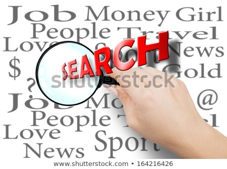 Search is an integral part of everyone's life Stock photo © OleksandrO
