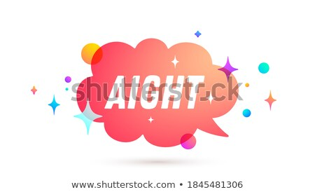 Aight. All Right. Speech bubble Stock photo © FoxysGraphic