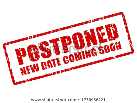 Postponed Event Announcement Stock photo © olivier_le_moal