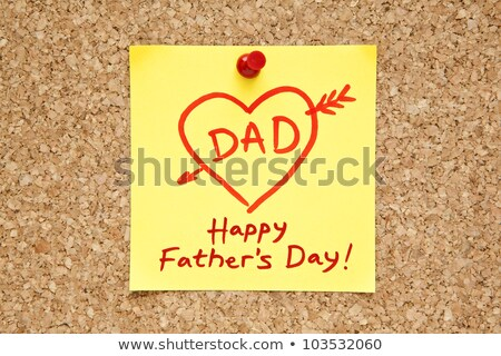 happy fathers day sticky note stock photo © ivelin
