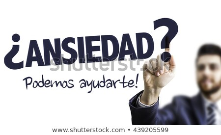 Stock photo: Anxiety we can help (In Spanish)