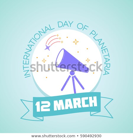 12 March nternational Day of Planetaria Stock photo © Olena