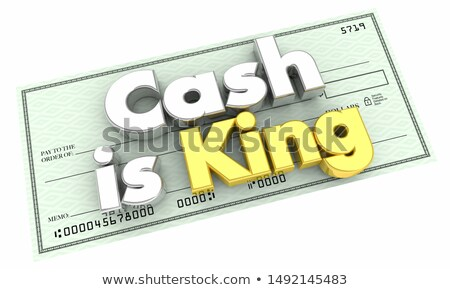 cash is king check money currency words 3d illustration stock photo © iqoncept