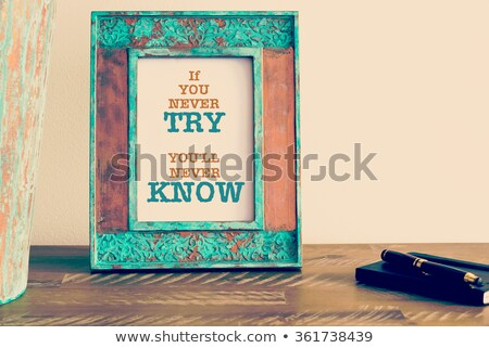 If you never try, you'll never know Stock photo © maxmitzu