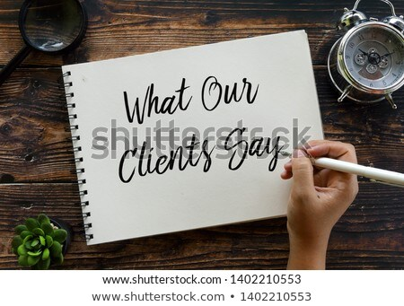 what our clients say stock photo © mazirama