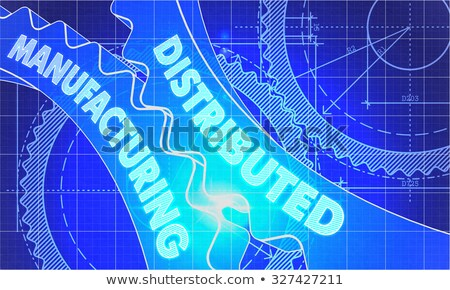 distributed manufacturing on the gears blueprint style stock photo © tashatuvango