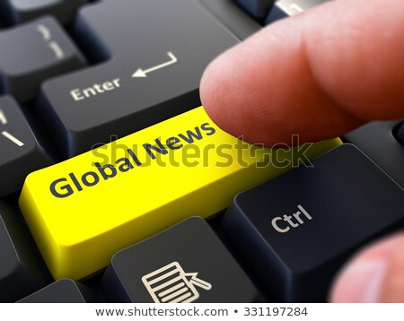 Global News Concept. Person Click Keyboard Button. Stock photo © tashatuvango