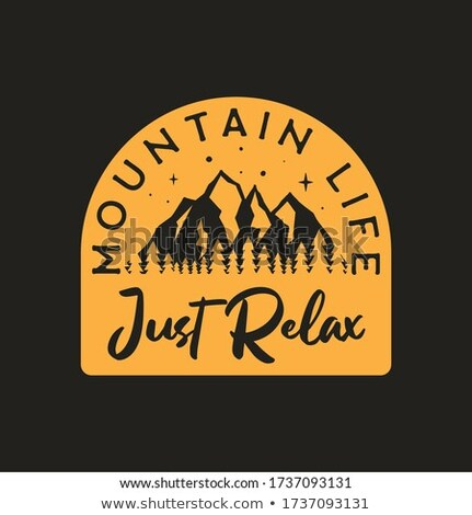Vintage camp badge. Mountain Life Just Relax text. Wanderlust label design. Mountain Life text. Outd Stock photo © JeksonGraphics