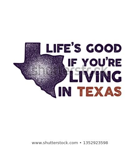 Texas distintivo vida bom vida citar Foto stock © JeksonGraphics