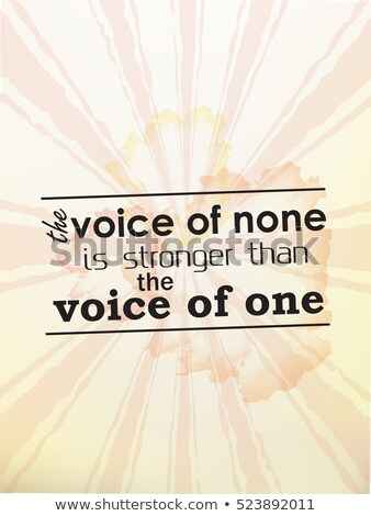 voice of none is stronger than the voice of one stock photo © maxmitzu