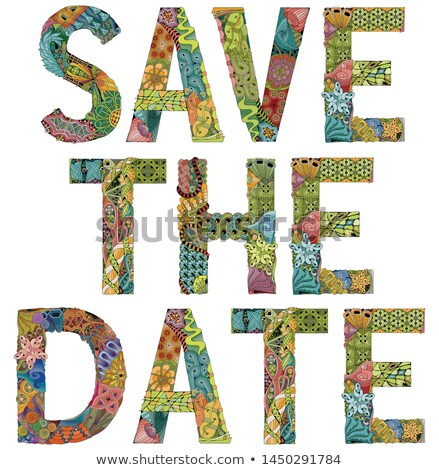 Words SAVE THE DATE. Vector decorative zentangle object Stock photo © Natalia_1947