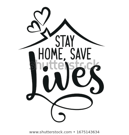 save lives and stay home poster design Stock photo © SArts