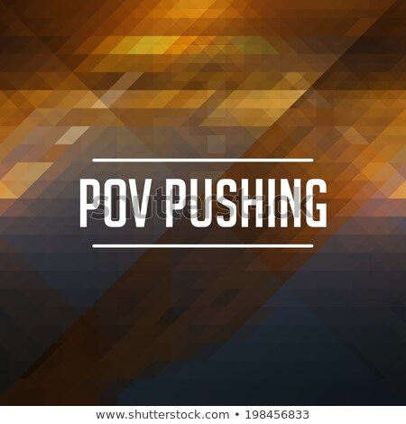 POV Pushing Concept. Retro Label Design. Stock photo © tashatuvango