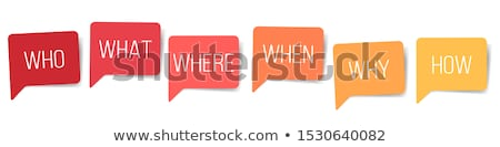 Speech Bubble - How, Who, What, Where, Why, When Stock photo © kbuntu