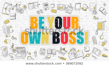 Multicolor Be Your Own Boss on White Brickwall. Doodle Style. Stock photo © tashatuvango